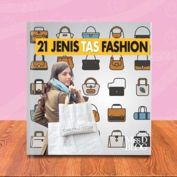 21 Jenis tas fashion yang perlu kamu ketahui
