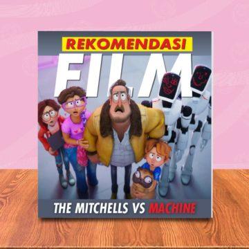 Rekomendasi Film Animasi The Mitchells vs The Machine (2021)
