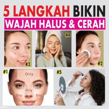 5 langkah bikin wajah halus & cerah